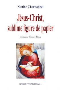 illustration - Nanine CHARBONNEL, Jésus-Christ, sublime figure de papier,